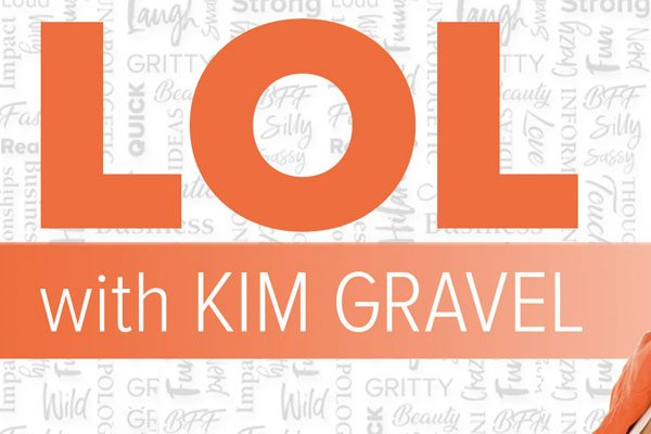 LOL Podcast with Kim Gravel